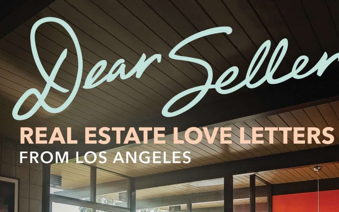 Real estate love letters from Los Angeles